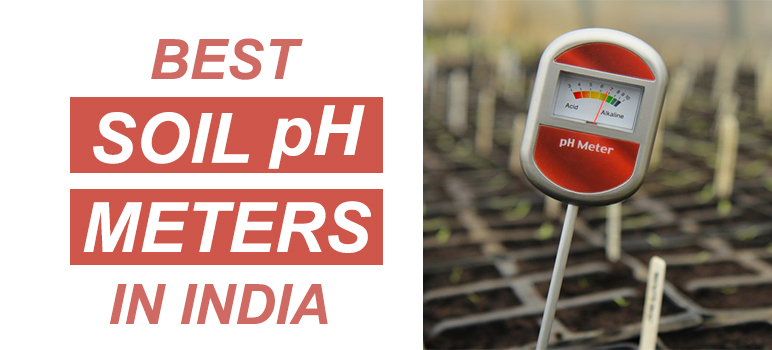 Top 5 Best Soil pH Meters in India