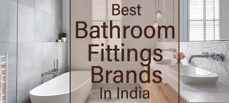 Top 10 Best Bathroom Fittings Brands in India