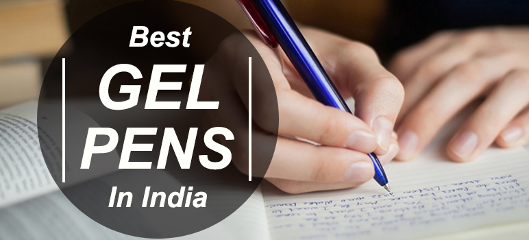 Top 5 Best Gel Pens in India