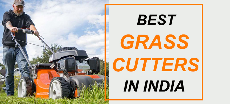 Top 5 Best Grass Cutters in India