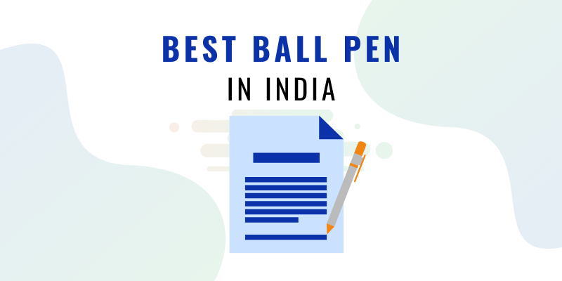 BEST BALL PEN IN INDIA