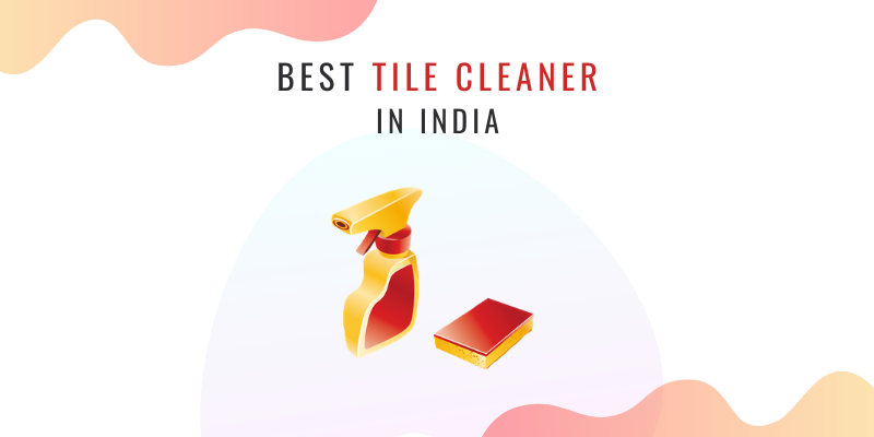 best tile cleaner in india